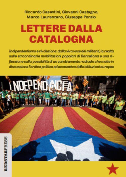 Lettere dalla Catalogna, Riccardo Casentini, Giovanni Castagno, Marco Laurenzano, Giuseppe Ponzio, Internazionalismo e lotte di Liberazione, Red Star Press
