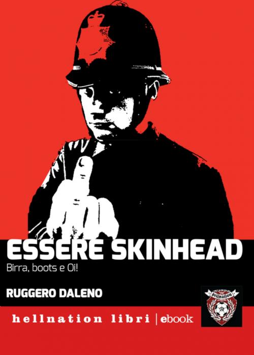 Essere Skinhead, Ruggero Daleno, musica e controcultura, Red Star Press, e-book