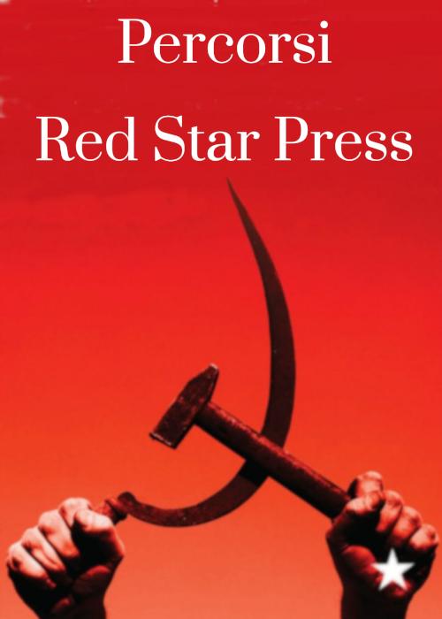 classici del movimento operaio Red Star Press percorsi